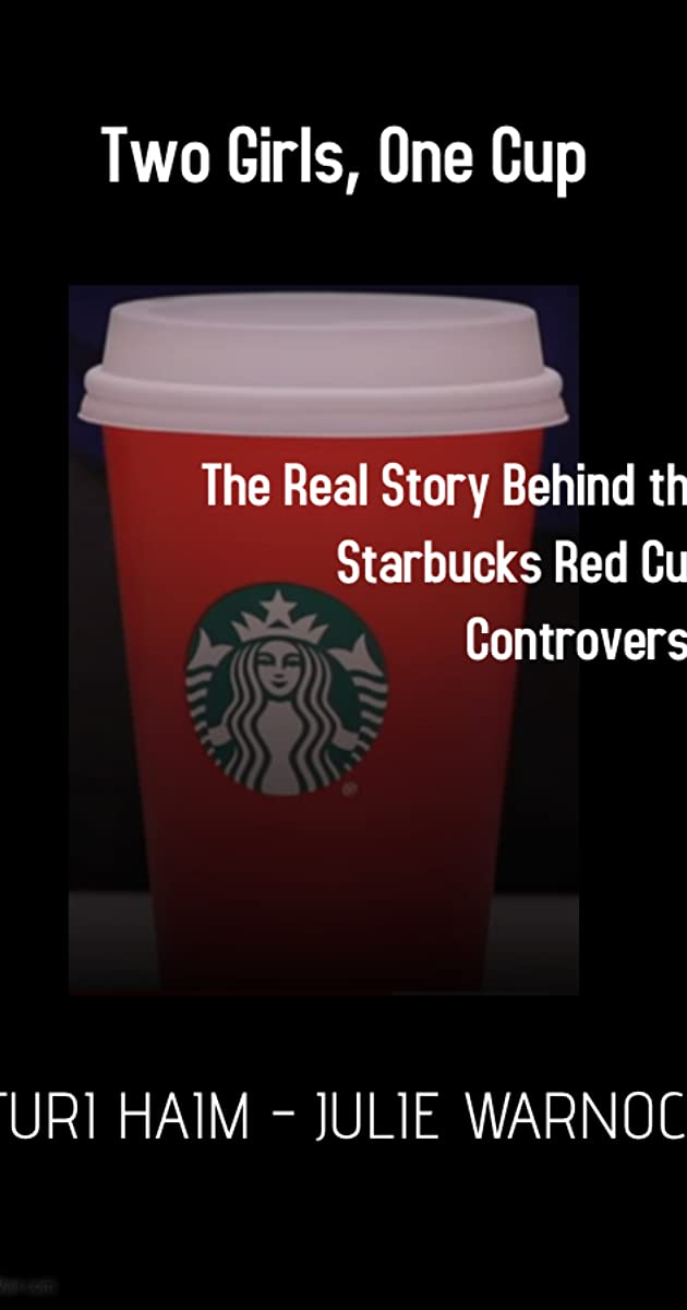 Two Girls One Cup The Real Story Behind Starbucks Red Controversy 2016