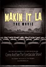 Makin It LA the Movie