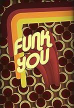 Funk You aka Play That Funky Music