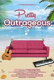 Pretty Outrageous (2017)