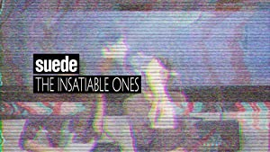 Where to stream Suede: The Insatiable Ones
