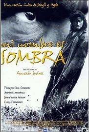 Mi nombre es sombra (1996) film en francais gratuit