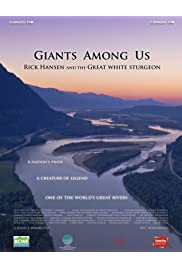Giants Among Us - Rick Hansen & the Great White Sturgeon