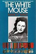 Nancy Wake Codename: The White Mouse