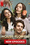 The House of Flowers (2018)