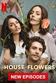 The House of Flowers (2018-)