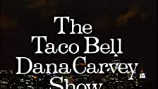 The Taco Bell Dana Carvey Show