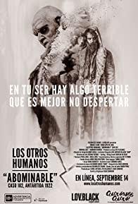 Primary photo for Los Otros Humanos: Abominable