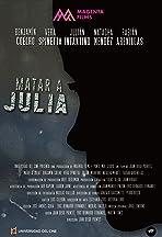 Matar a Julia