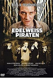 Edelweisspiraten (2004) Poster - Movie Forum, Cast, Reviews