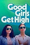 Good Girls Get High (2018)
