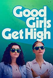 Good Girls Get High (2018) 720p