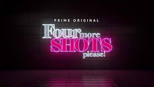Four More Shots Please! Clean Trailer