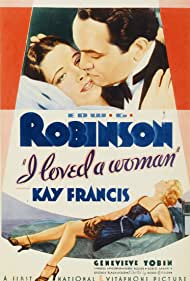 Edward G. Robinson, Kay Francis, and Genevieve Tobin in I Loved a Woman (1933)