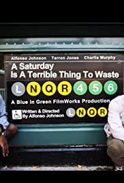 A Saturday Is Terrible Thing To Waste Poster