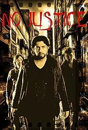 No Justice(2009) Poster - Movie Forum, Cast, Reviews