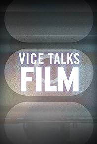 Primary photo for Vice Talks Film