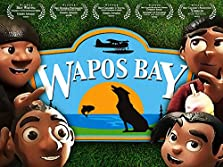 Wapos Bay: The Series (2005– )
