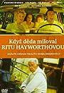 When Grandpa Loved Rita Hayworth