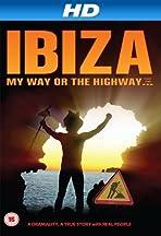 Ibiza My Way or the High Way