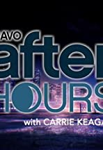 Bravo After Hours with Carrie Keagan