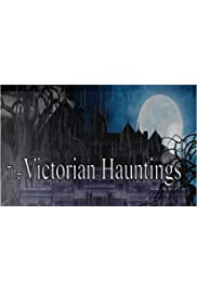 The Victorian Hauntings