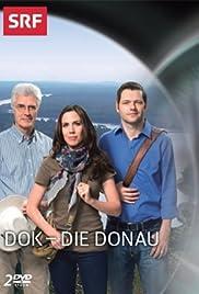 Die Donau - Reise in ein unbekanntes Europa
