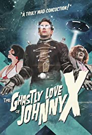 The Ghastly Love of Johnny X (2012) Poster - Movie Forum, Cast, Reviews
