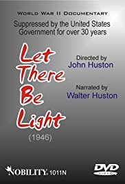 Let There Be Light(1946) Poster - Movie Forum, Cast, Reviews