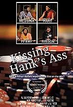 Kissing Hank's Ass