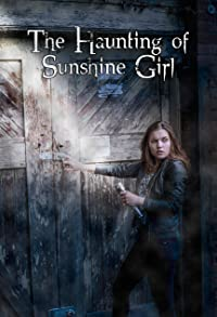 Primary photo for The Haunting of Sunshine Girl