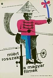 Miért rosszak a magyar filmek? Poster