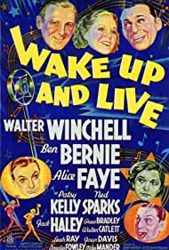 Ben Bernie, Alice Faye, Jack Haley, Patsy Kelly, Ned Sparks, and Walter Winchell in Wake Up and Live (1937)