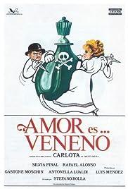 Carlota: Amor es... veneno Poster