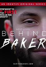 NEXT LEVEL: Behind Baker