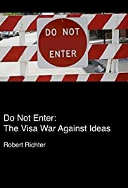 Do Not Enter: The Visa War Against Ideas Poster