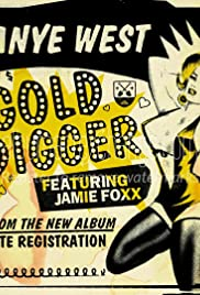Kanye West Feat. Jamie Foxx: Gold Digger Poster
