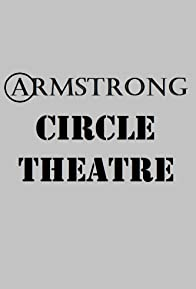 Primary photo for Armstrong Circle Theatre