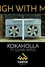 Kokaholla: High with Me