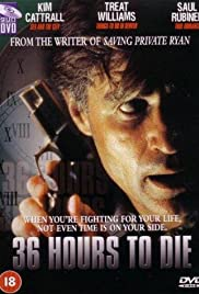 36 Hours to Die (1999) Poster - Movie Forum, Cast, Reviews