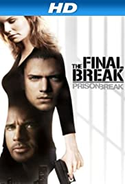Prison Break The Final Break Video 2009 Imdb