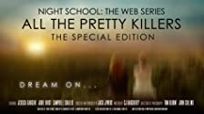 All the Pretty Killers: The Special Edition