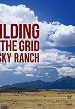 Building Off the Grid: Big Sky Ranch