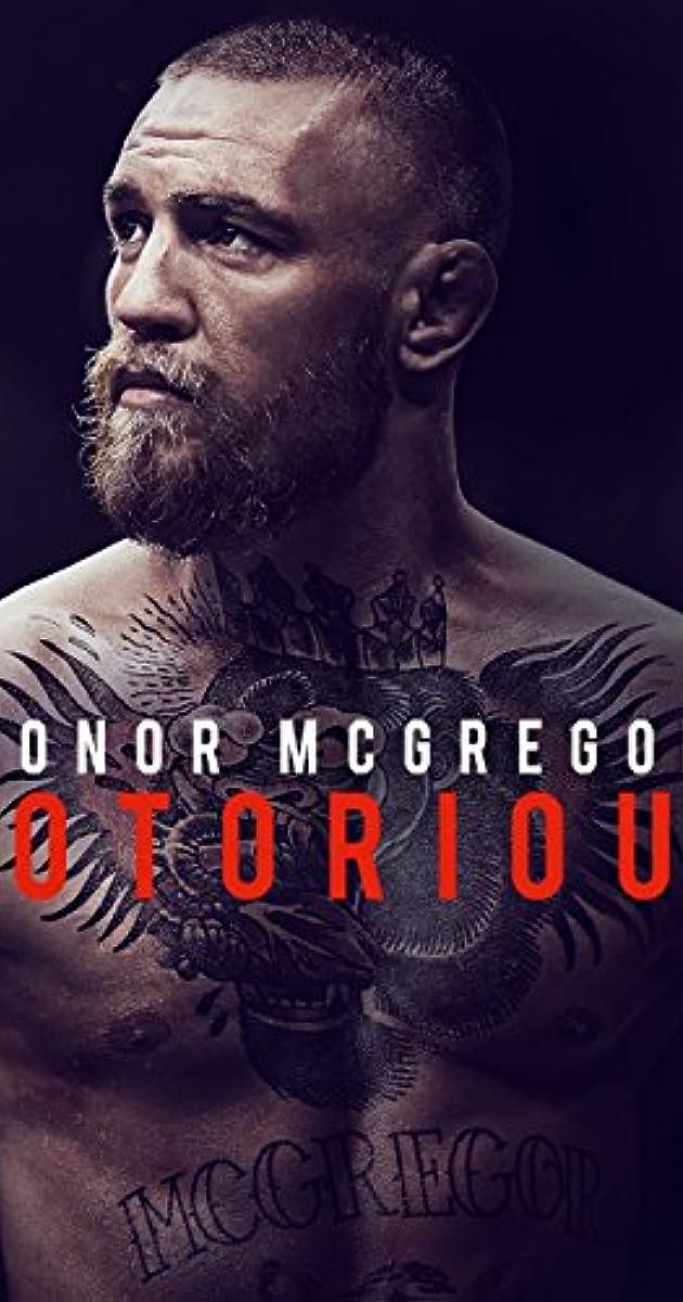 2bb731b9f83a9 Conor McGregor: Notorious (2017) - IMDb