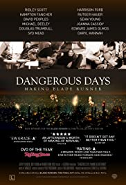Dangerous Days: Making Blade Runner (2007) Poster - Movie Forum, Cast, Reviews