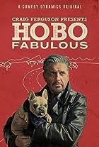 Craig Ferguson Presents: Hobo Fabulous