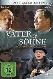 Väter und Söhne - Eine deutsche Tragödie Poster