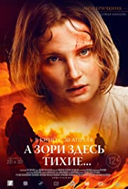 A zori zdes tikhie...(2015) Poster - Movie Forum, Cast, Reviews