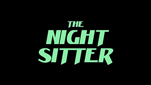 The Night Sitter Official Trailer 2019