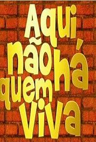 Primary photo for Aqui Não Há Quem Viva